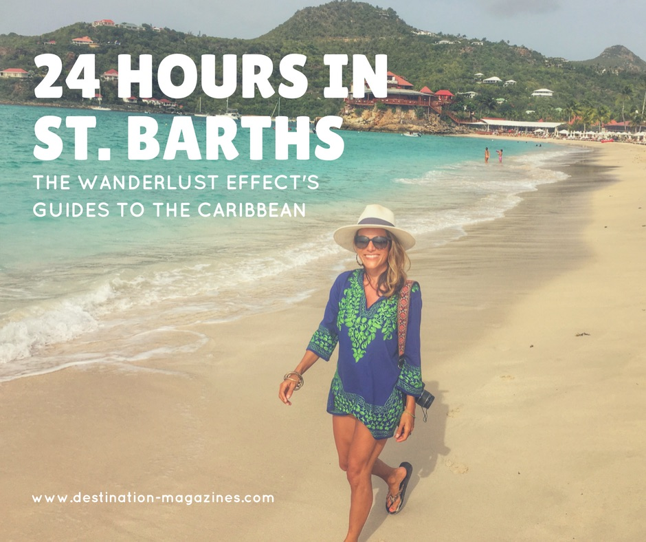 The Wanderlust Effect's Guide to 24 Hours in St Barths
